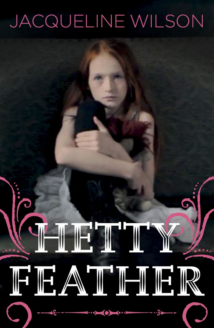 Excerpt of hetty feather by jacqueline wilson novels to