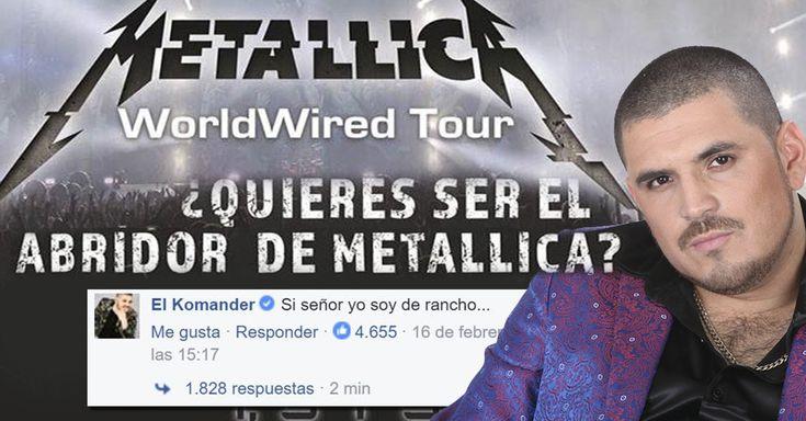A través de redes sociales, Metallica pidió a grupos y músicos mexicanos que se apuntaran para abrir sus conciertos en México; El Komander respondió...