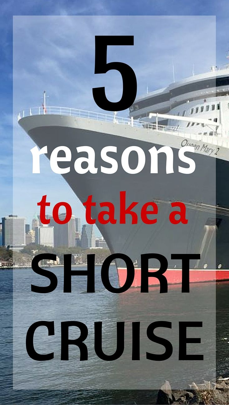 5 Reasons to Take a Short Cruise