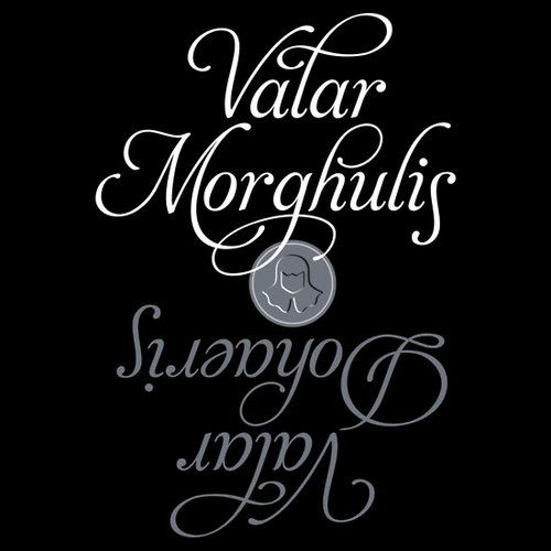 best 25 valar morghulis ideas on pinterest game of