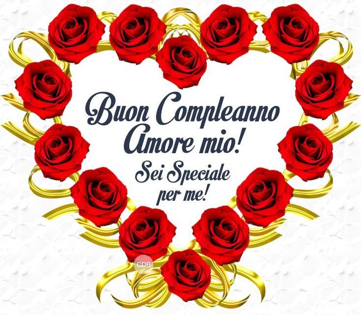 Buon Compleanno Amore mio! Sei Speciale per me!