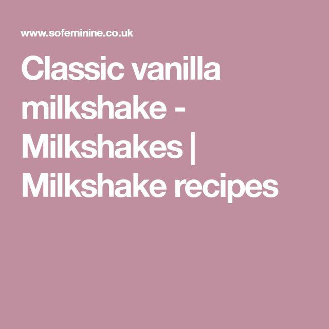 Classic vanilla milkshake - Milkshakes | Milkshake recipes