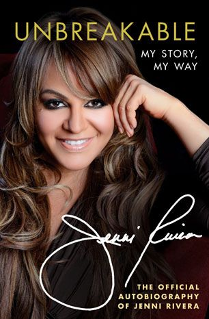 unbreakable jenni rivera book | Jenni Rivera's Posthumous Memoir Arrives This Summer