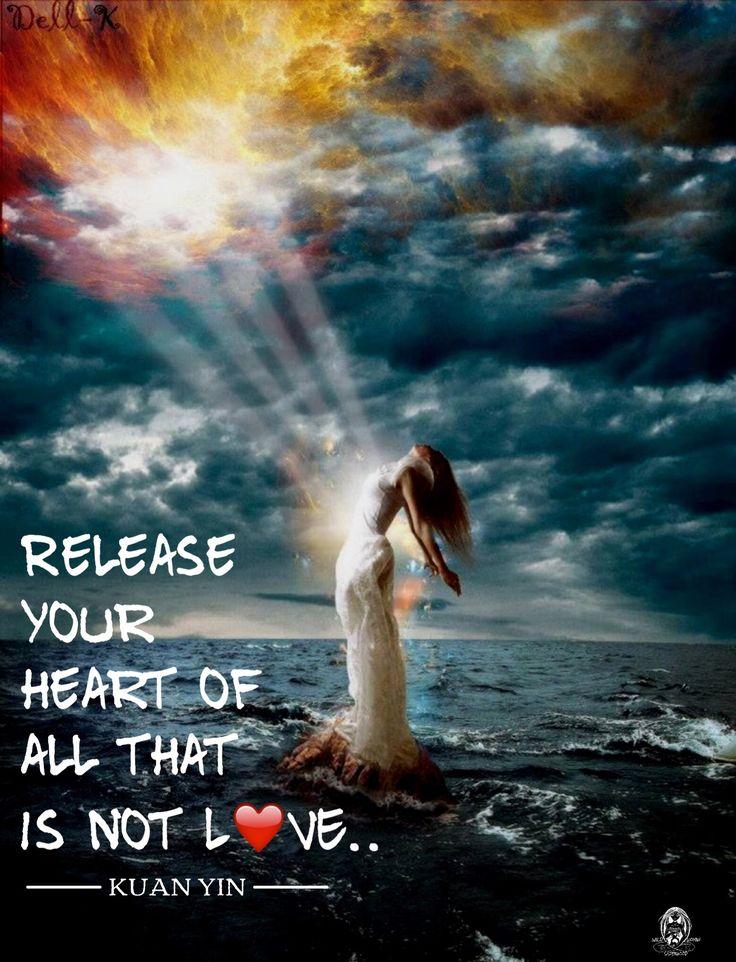 Release your heart of all that is not love. Kuan Yin WILD WOMAN SISTERHOOD™