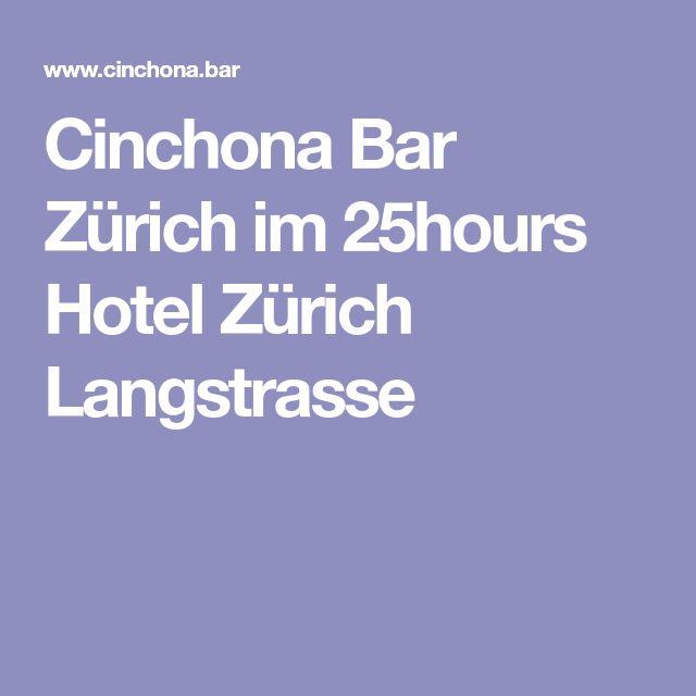 Cinchona Bar Zürich im 25hours Hotel Zürich Langstrasse