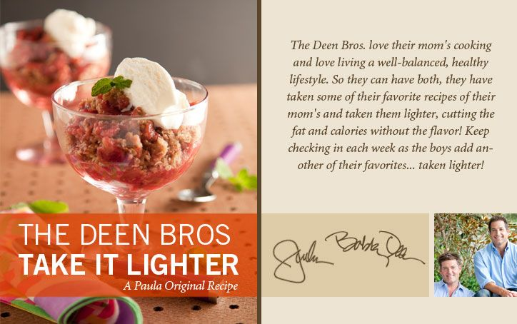 The Deen Bros. Lighter Strawberry Rhubarb Ginger Crisp on PaulaDeen.com