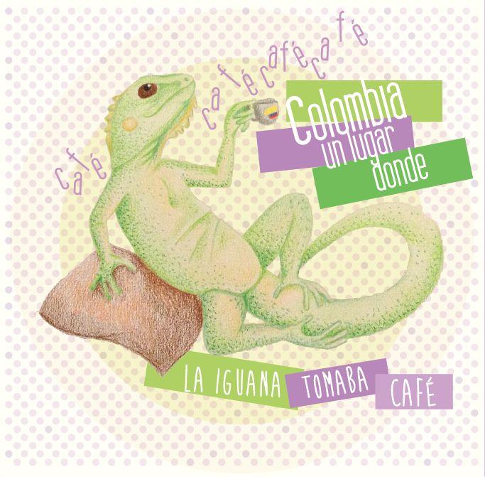 Colombia, un lugar donde la iguana tomaba café. *Annie