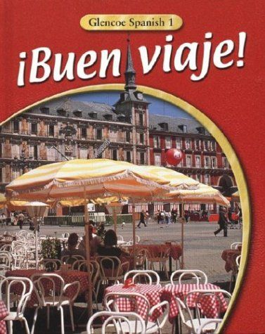 ¡Buen viaje! Level 1 Student Edition (Spanish and English Edition) by Conrad J. Schmitt. $95.64. 568 pages. Edition - 3. Publication: April 19, 2003. Publisher: Glencoe/McGraw-Hill; 3 edition (April 19, 2003)