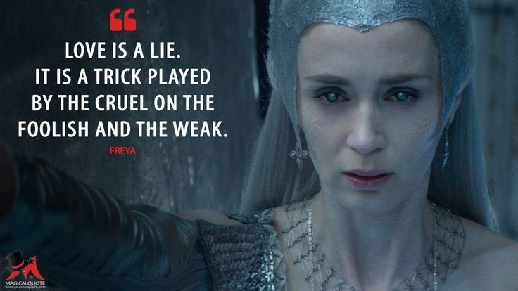 #Freya: Love is a lie. It is a trick played by the cruel on the foolish and the weak.  More on: http://www.magicalquote.com/movie/the-huntsman-winters-war/ #TheHuntsman #WintersWar