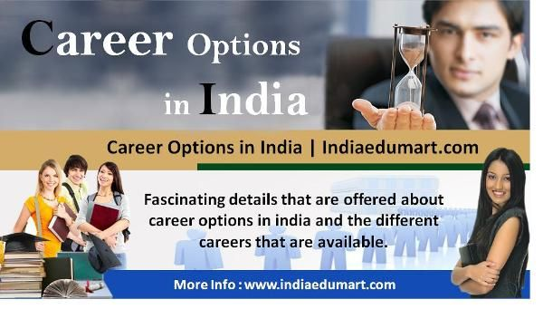 Fascinating details that are offered about career options in india and the different careers that are available.