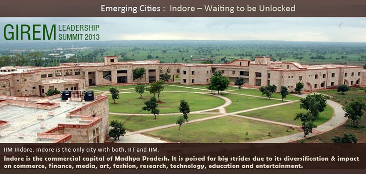 Indore is the only city with both IIT and IIM. As a city, explore more about the possibilities at GIREM 2013 to be held in New Delhi. http://www.girem.in/6thgirem/