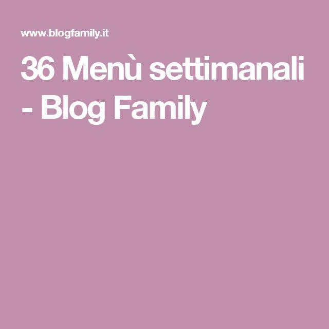36 Menù settimanali - Blog Family