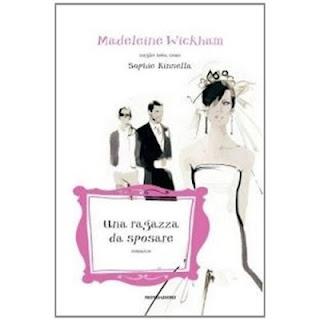 Una ragazza da sposare - Madeleine Wickham