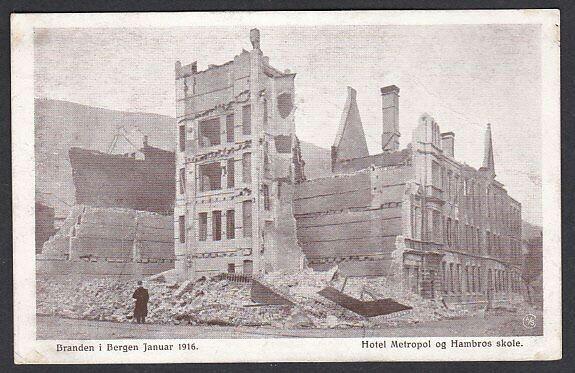 Branden i Bergen 1916. Hotel Metropol og Hambros skole