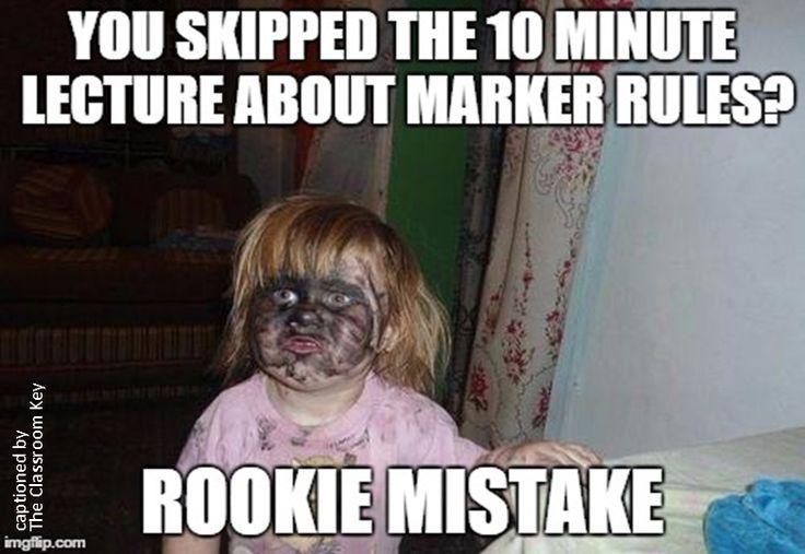 teacher humor, markers...rookie mistake! #teacherproblems