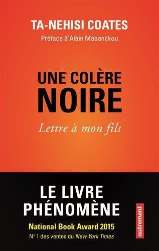 Une colère noire : Lettre à mon fils de Ta-Nehisi Coates http://www.amazon.fr/dp/2746743418/ref=cm_sw_r_pi_dp_JXWTwb06P0HA7