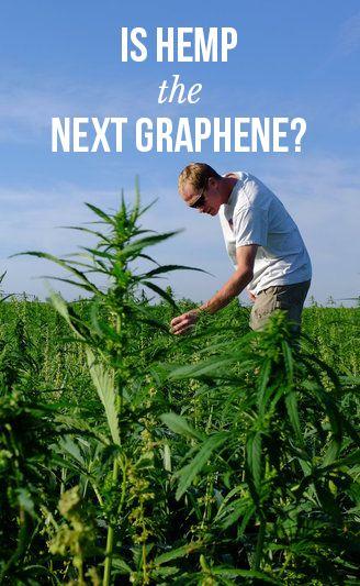 Is hemp the next graphene? | massroots.com | Medical Marijuana Quality Matters | Repined By 5280mosli.com | Organic Cannabis College | Top Shelf Marijuana | High Quality Shatter | #OrganicCannabis