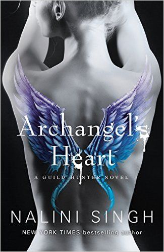 Archangel's Heart (GUILD HUNTER): Amazon.co.uk: Nalini Singh: 9781473217492: Books
