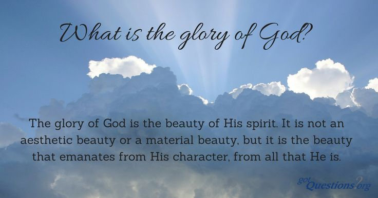What is the glory of God? What does it mean to glorify God? Why is God so concerned about being glorified?