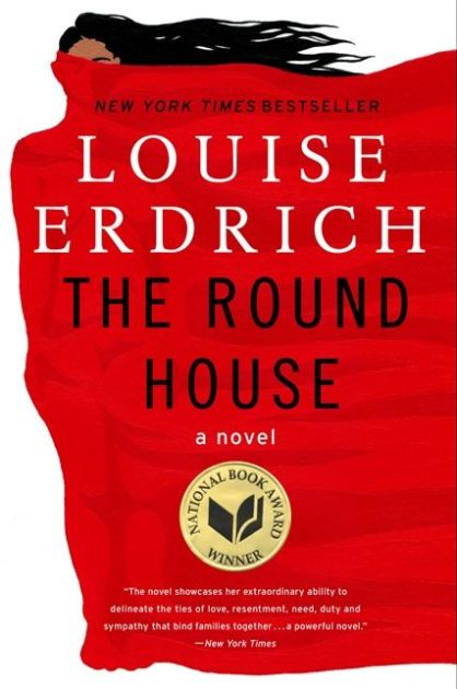 The Round House by Louise Erdrich (Free Choice)