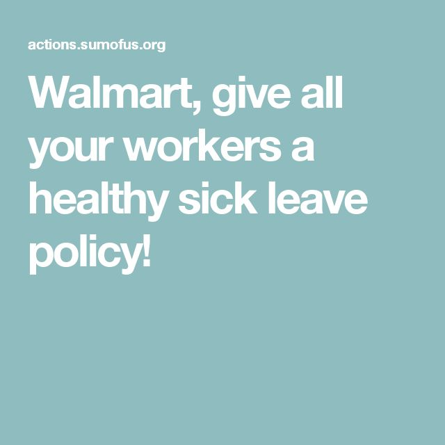 Walmart, give all your workers a healthy sick leave policy!