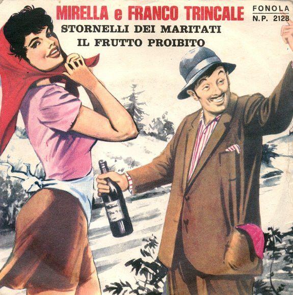 Mirella E Franco Trincale - Stornelli Dei Maritati / Il Frutto Proibito (Vinyl) at Discogs