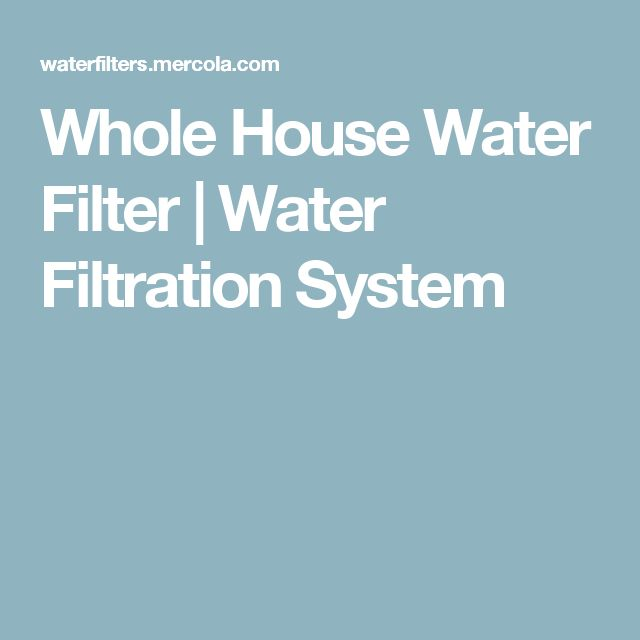 Whole House Water Filter | Water Filtration System