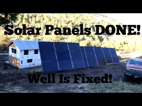 Well Is Fixed Solar Panels Are Done Hill Is Cleaned Up Youtube Solar Solar Panels Roof Solar Panel
