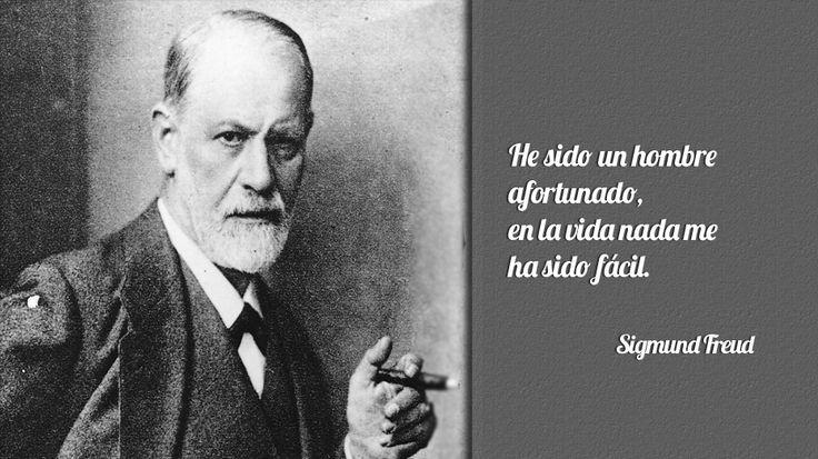 Frases De Freud Psicologia: He Sido Un Hombre Afortunado, En La Vida Nada Me Ha Sido