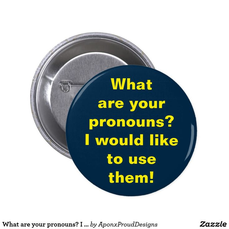 What are your pronouns? I would like to use them!