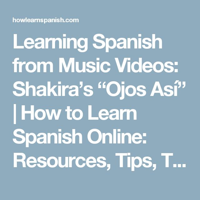 """Learning Spanish from Music Videos: Shakira's """"Ojos Así"""" 