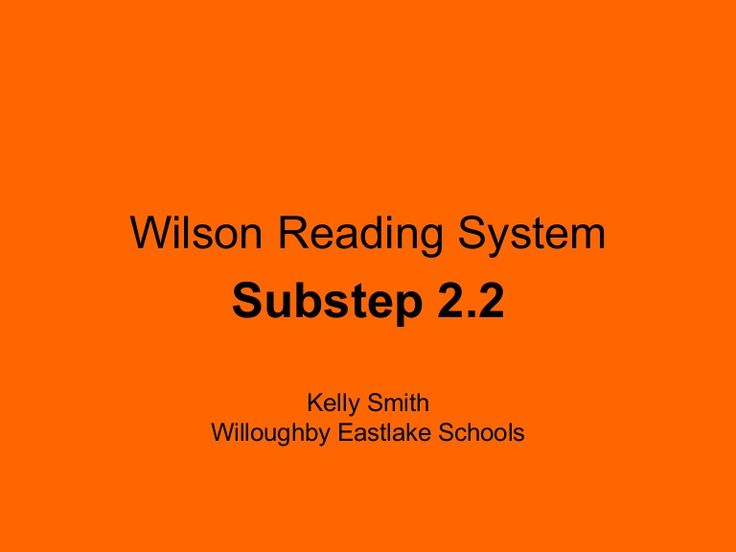 Wilson Reading System    Substep 2.2           Kelly Smith   Willoughby Eastlake Schools