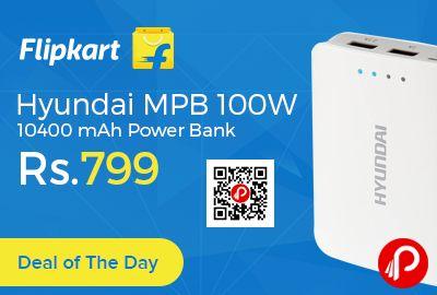 Flipkart #DealofTheDay is offering 77% off on Hyundai MPB 100W 10400 mAh Power Bank at Rs.799 Only. 10,000MAh Lithium Ion Cell Samsung/LG 18650, Slim, Sleek, Lightweight and Stylish design, Micro USB 5 pin cable, 500 Cycle Life times, Indicator Lights, Flashlight, Intelligent Single Chip Power Management System, 1 Year Warranty.   http://www.paisebachaoindia.com/hyundai-mpb-100w-10400-mah-power-bank-at-rs-799-only-flipkart/