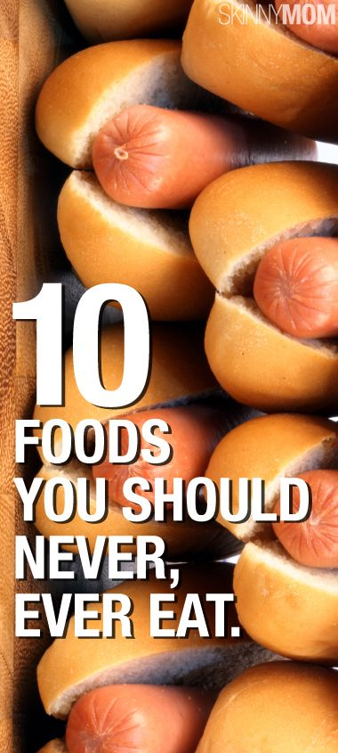 Foods you should never be eating!