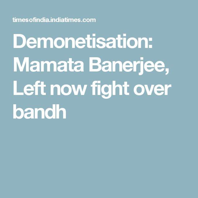 Demonetisation: Mamata Banerjee, Left now fight over bandh