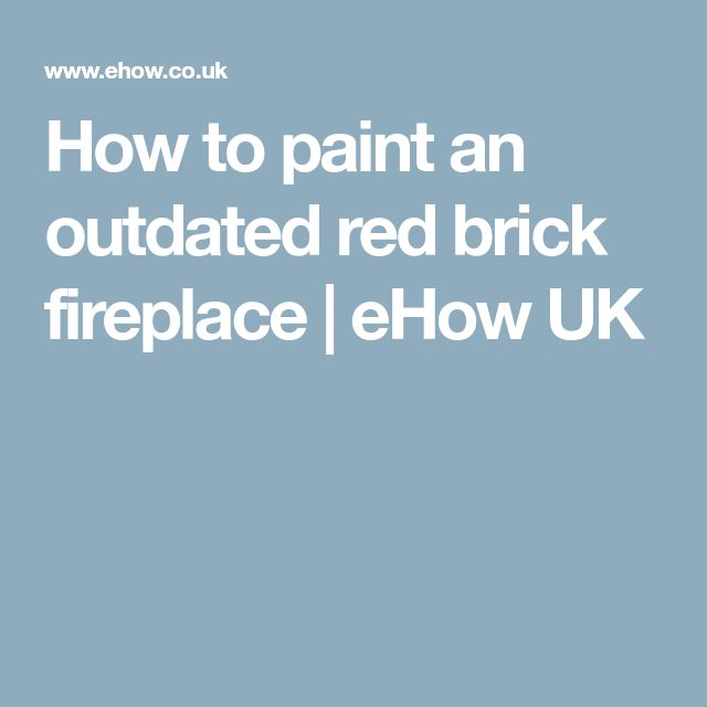 How To Paint An Outdated Red Brick Fireplace