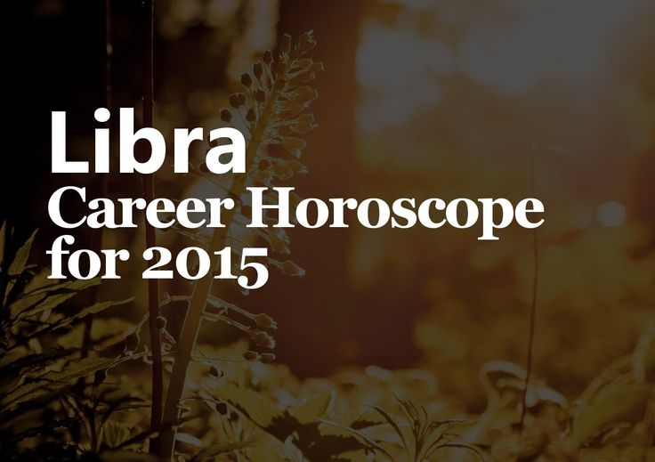 Learn all about Libra's chances for a successful career in the year ahead in this exclusive Libra career horoscope for 2015. Is this year lucky for Libra?