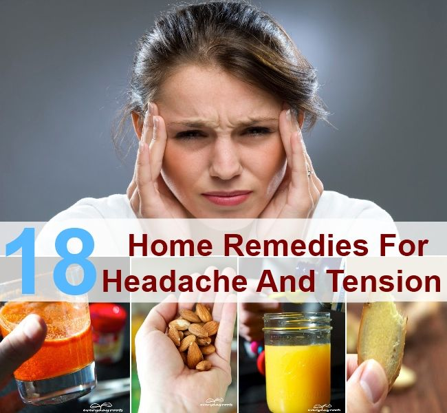 Top 18 Effective Home Remedies For Headache Pain And Tension
