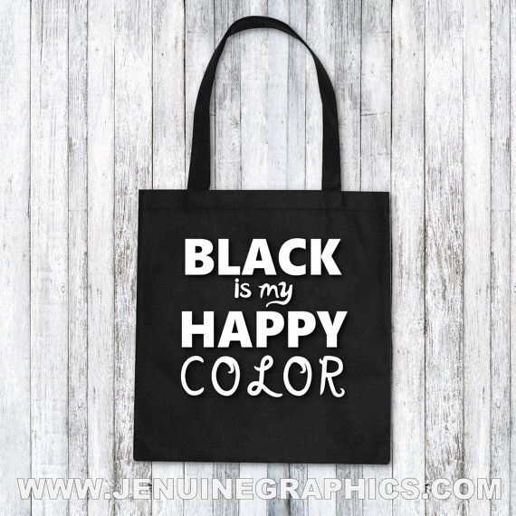 Tote Bag black is my happy color funny tote bag by JenuineGraphics