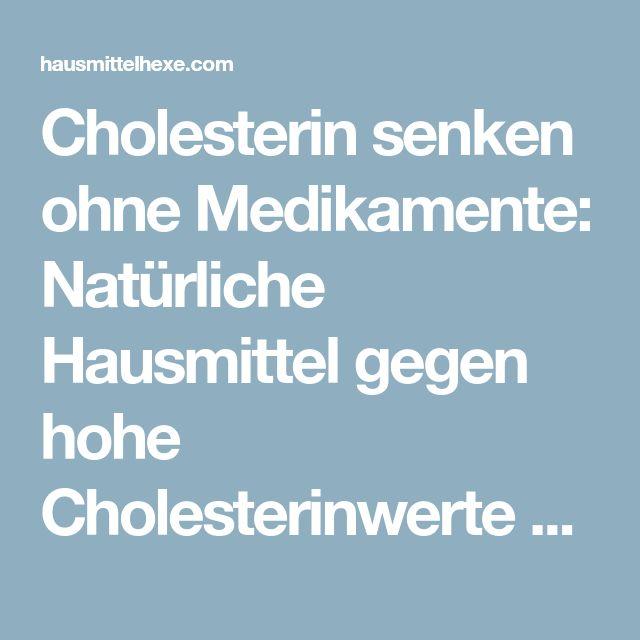 Cholesterin senken ohne Medikamente: Natürliche Hausmittel gegen hohe Cholesterinwerte → Jetzt lesen → alle Tipps & Naturheilmittel
