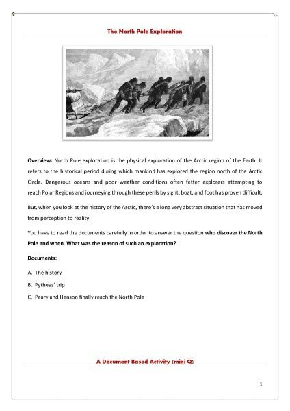 The story of Arctic exploration involves many nations and peoples.  But, when you look at the history of the Arctic, there's a long very abstract situation that has moved from perception to reality. That Document Based Questions (DBQs) activity aims to help students learn about that great expedition.http://www.teacherspayteachers.com/Product/North-Pole-exloration-DBQs-1188563