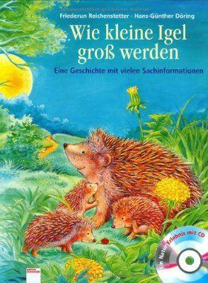 Wie kleine Igel groß werden: Eine Geschichte mit vielen Sachinformationen:Amazon.de:Bücher