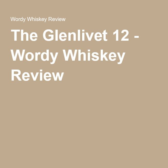 The Glenlivet 12 - Wordy Whiskey Review