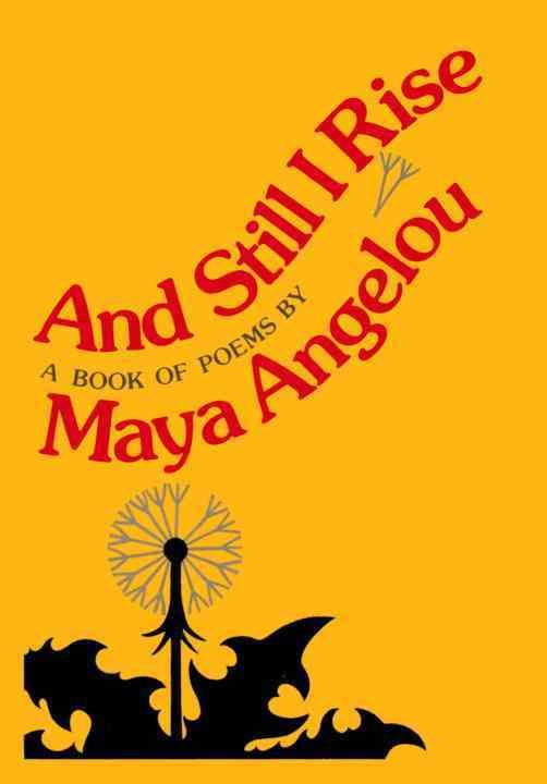 """Maya Angelou- """"And Still I Rise""""  Popsugar's 2016 Reading Challenge: a book of poetry"""