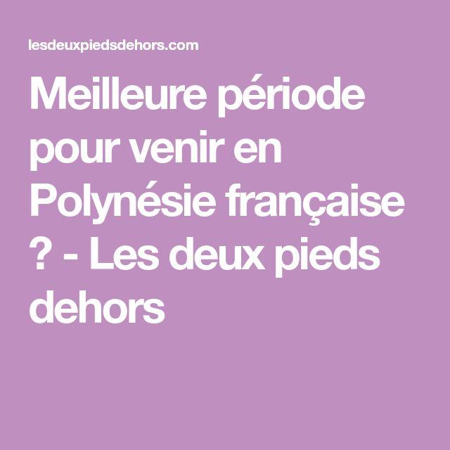 Meilleure période pour venir en Polynésie française ? - Les deux pieds dehors