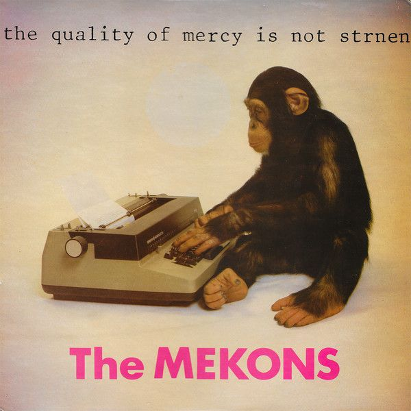 The Mekons - The Quality Of Mercy Is Not Strnen