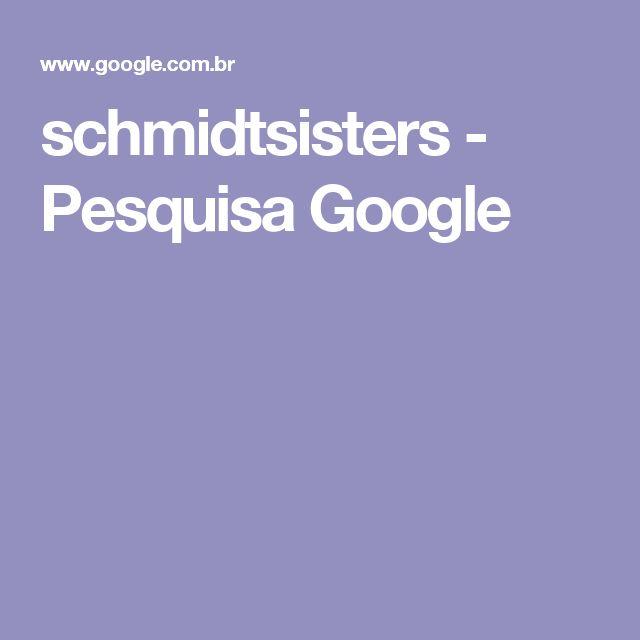 schmidtsisters - Pesquisa Google