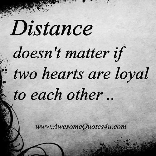distance matter love heart loyal quote quotes for more