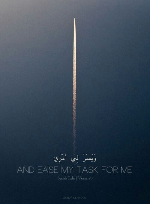 Ease my Task for me Ya Allah.