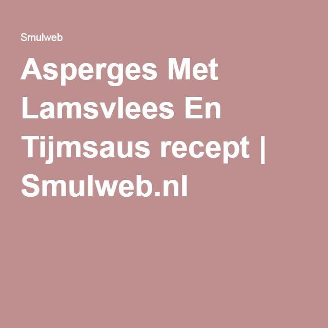 Asperges Met Lamsvlees En Tijmsaus recept | Smulweb.nl